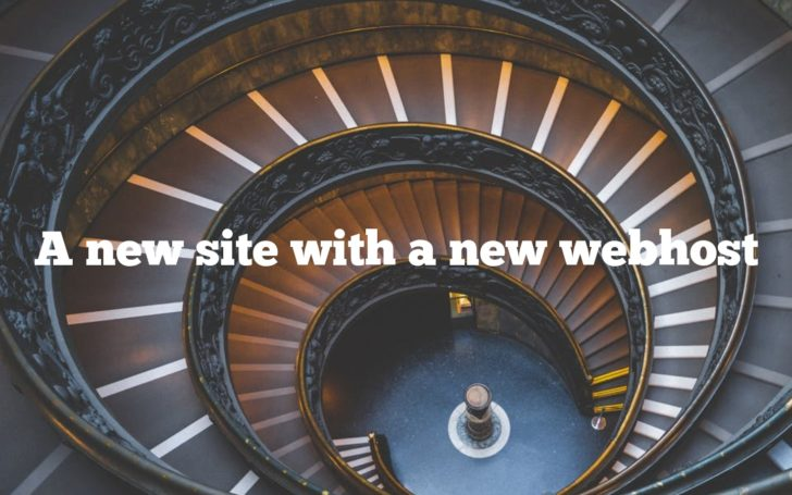 A new site with a new webhost